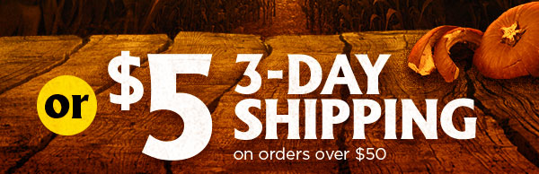 $5 3-DYA SHIPPING on orders over $50
